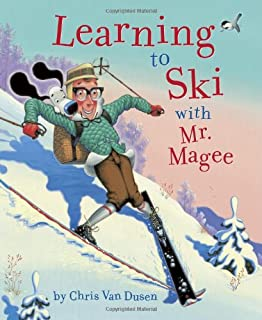 Learning to Ski with Mr. Magee: (Read Aloud Books, Series Books for Kids, Books for Early Readers)
