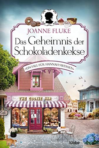 Das Geheimnis der Schokoladenkekse: Ein Fall für Hannah Swensen. Kriminalroman
