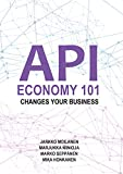 API Economy 101: Changes Your Business (English Edition)