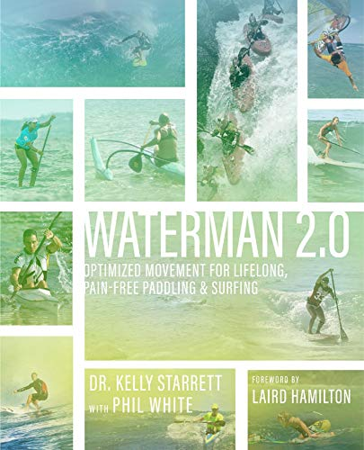 Waterman 2.0: Optimized Movement For Lifelong, Pain-Free Paddling And Surfing (English Edition)