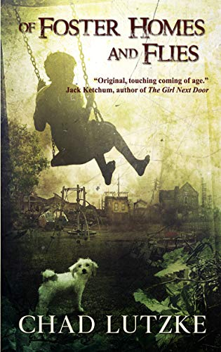 Of Foster Homes and Flies: A Dark Coming of Age Novella