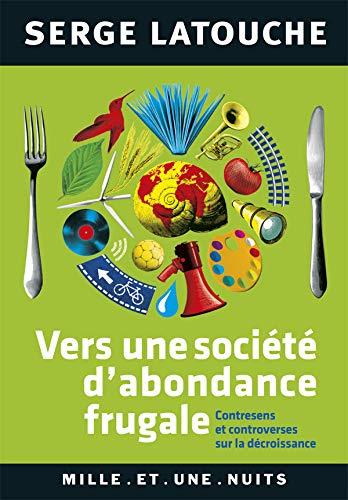 Vers une société d'abondance frugale: Contresens et controverses de la
