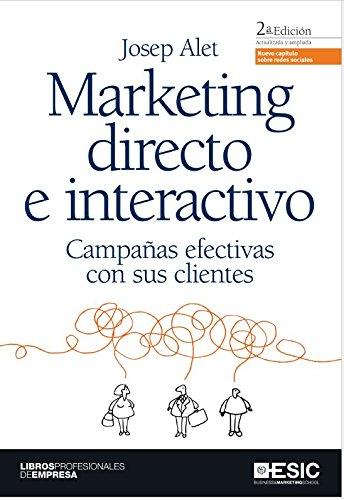 Marketing directo e interactivo. Campañas efectivas con sus clientes (Libros profesionales)