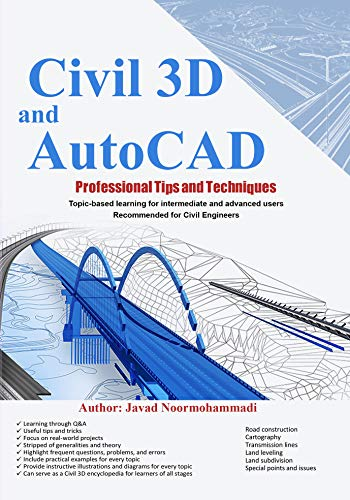 Civil 3D and AutoCAD Professional Tips and Techniques: Topic-based learning for intermediate and advanced users Recommended for Civil Engineers (English Edition)