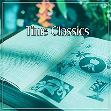 Time Classics – Classical Music to Study, Study to the Classics Bach, Music for Calm and Concentration