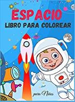 Espacio Libro para Colorear para Niños: Libro para colorear del espacio para niños - Para niños pequeños, preescolares, niños y niñas de 2 a 4 años - 4 a 8 - 8 a 12 años