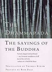 The Dhammapada: The Sayings of the Buddha by Thomas Byron