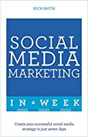 Successful Social Media Marketing in a Week