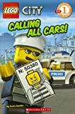 Calling All Cars! (Lego City Adventures, Scholastic Reader Level 1)