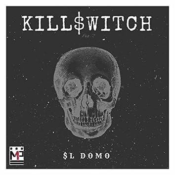 Kill$witch