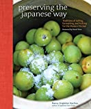Preserving the Japanese Way: Traditions of Salting, Fermenting, and Pickling for the Modern Kitchen