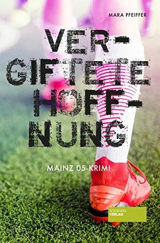 Vergiftete Hoffnung: Mainz 05-Krimi