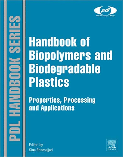 Handbook of Biopolymers and Biodegradable Plastics: Properties, Processing and Applications (Plastics Design Library)