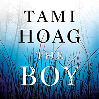 The Boy                   Written by:                                                                                                                                 Tami Hoag                               Narrated by:                                                                                                                                 Hillary Huber                      Length: 17 hrs and 15 mins     33 ratings     Overall 4.5