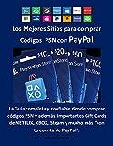 Los Mejores Sitios para comprar Códigos PSN con PayPal: La Guía completa y confiable donde comprar códigos PSN, Gift Cards de NETFLIX, XBOX, Nintendo, Steam y mucho más con tu cuenta de PayPal