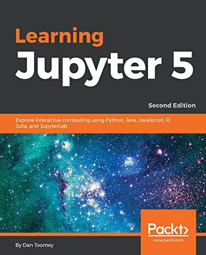 Learning Jupyter 5: Explore interactive computing using Python, Java, JavaScript, R, Julia, and JupyterLab, 2nd Edition (English Edition)