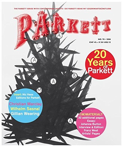 Parkett No. 70 Christian Marclay, Wilhelm Sasnal, Gillian Wearing, Plus Franz West (The Parkett Series) by Christian Marclay (2004-07-02)