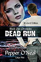 Black Ops Chronicles: Dead Run Revised Edition Large Print