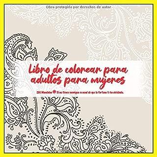 Libro de colorear para adultos para mujeres 120 Mandalas - Si no tienes enemigos es senal de que la fortuna te ha olvidado. (Spanish Edition)