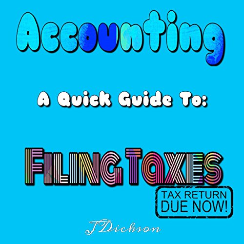 A Quick Guide to Filing Taxes audiobook cover art