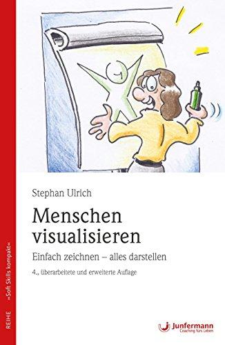Menschen visualisieren Einfach zeichnen - alles darstellen: Soft Skills kompakt, Bd. 8