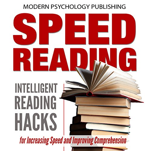Speed Reading: Intelligent Reading Hacks for Increasing Speed and Improving Comprehension                   By:                                                                                                                                 Modern Psychology Publishing                               Narrated by:                                                                                                                                 Terry F. Self                      Length: 1 hr and 8 mins     Not rated yet     Overall 0.0