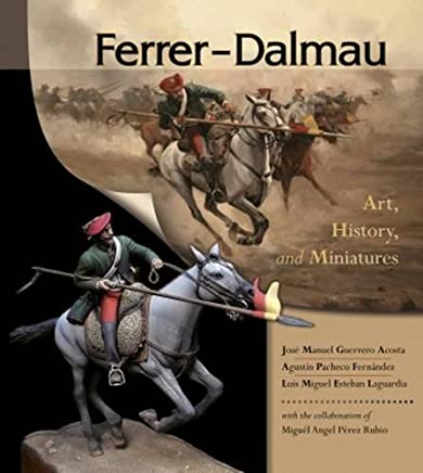Ferrer-Dalmau: Art, History and Miniatures