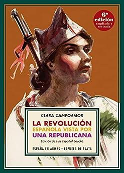 La revolución española vista por una republicana (España en armas nº 2) PDF EPUB Gratis descargar completo