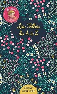 Léa Olivier présente : les Filles de A à Z par Catherine Girard-Audet