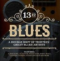 13x2 Blues: Double Shot Thirteen Great Blues