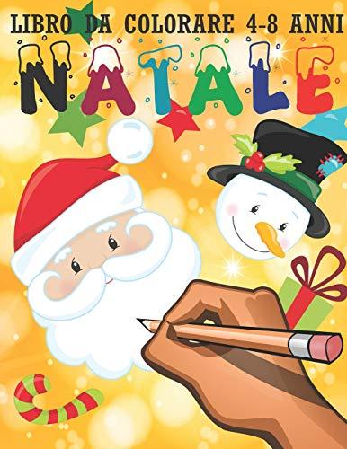 Natale: Libro da colorare per bambini 4-8 anni. Babbo natale, pupazzi di neve, alberi e tante sorprese. Regalo di Natale per bambino, bambina, figlio, figlia, ragazzo, ragazza, adolescenti: 2