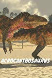 Acrocanthosaurus: Notebook With Dinosaur, Drawing and Writing, Lined (Colorful & Cartoon Cover, 110 Pages, Blank, 6 x 9)