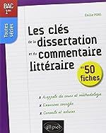 Les clés de la dissertation et du commentaire littéraire en 50 fiches - Premières toutes séries d'Emilie Pons