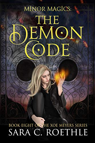 Minor Magics: The Demon Code (Xoe Meyers Young Adult Urban Fantasy Book 8)