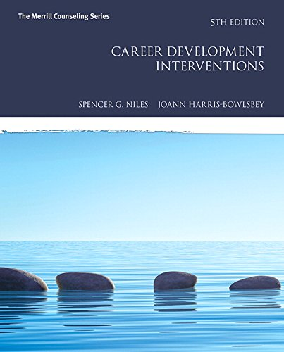 Compare Textbook Prices for Career Development Interventions Merrill Couseling 5 Edition ISBN 9780134286303 by Niles, Spencer,Harris-Bowlsbey, JoAnn