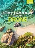 Filmer et photographier avec un drone (Serial makers)