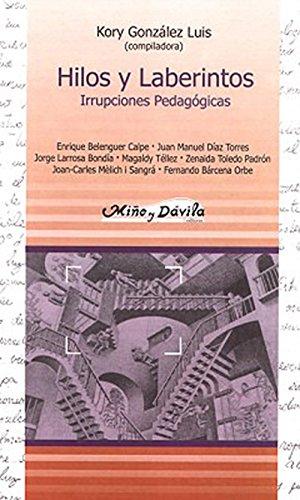 Hilos y laberintos. Irrupciones pedagógicas (Spanish Edition)
