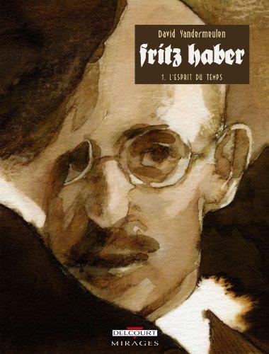 Fritz Haber T01 : L'Esprit du temps