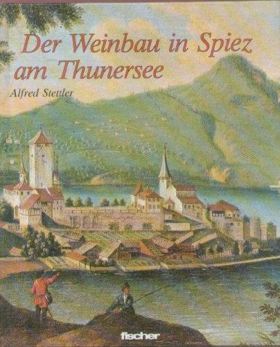 Der Weinbau in Spiez am Thunersee