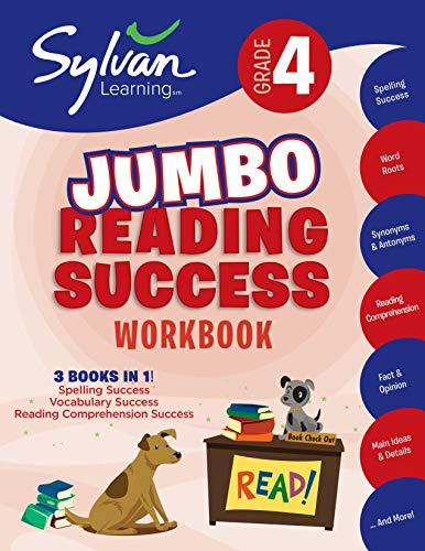 4th Grade Jumbo Reading Success Workbook: 3 Books in 1--Spelling Success, Vocabulary Success, Reading Comprehension Success; Activities, Exercises & ... Ahead (Sylvan Language Arts Jumbo Workbooks)