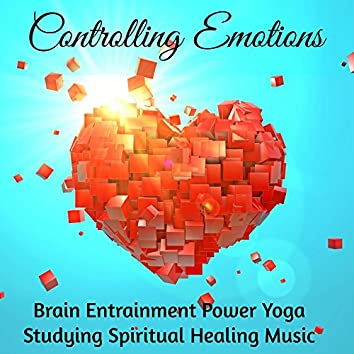 Controlling Emotions - Brain Entrainment Power Yoga Studying Spiritual Healing Music with Relaxing Meditative Soft Sounds