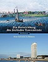 Die Entwicklung des Seebades Travemuende: Eine Zeitreise in Bildern