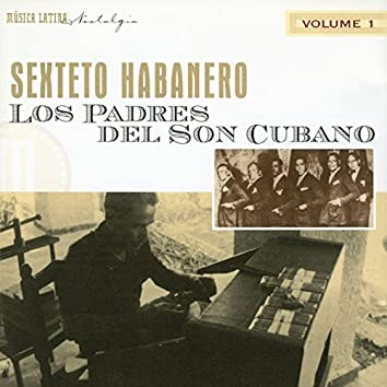Los Padres Del Son Cubano, Vol. 1