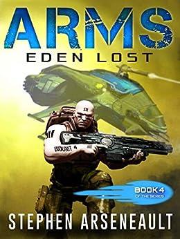 ARMS Eden Lost: (Book 4) by [Stephen Arseneault, Elizabeth Mackey]