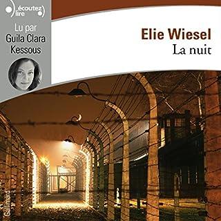 La nuit                   De :                                                                                                                                 Elie Wiesel                               Lu par :                                                                                                                                 Guila Clara Kessous                      Durée : 4 h et 6 min     15 notations     Global 4,7