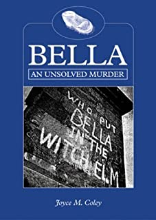 Bella: An Unsolved Murder by Joyce M. Coley (2007-03-03)