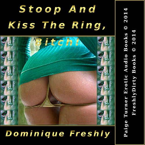 Stoop and Kiss the Ring, Bitch! audiobook cover art