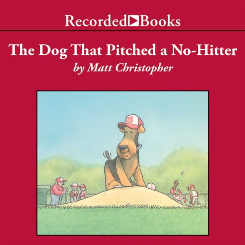 The Dog That Pitched a No-Hitter audiobook cover art