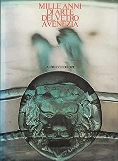 Mille anni di arte del vetro a Venezia: [mostra] Venezia, Palazzo ducale, Museo Correr, 24 luglio-24 ottobre 1982 (Italian Edition)