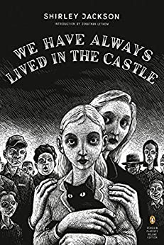 We Have Always Lived in the Castle: (Penguin Classics Deluxe Edition) by [Shirley Jackson, Thomas Ott, Jonathan Lethem]
